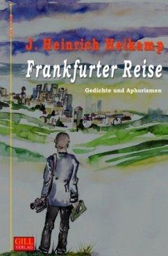 Frankfurter Reise - Heikamp, J. Heinrich