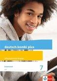 deutsch.kombi plus. Arbeitsheft mit Lösungsteil. Klasse 7. Differenzierende Allgemeine Ausgabe ab 2015