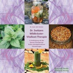 Dr. Switzers Wildkräuter-Vitalkost-Therapie - Switzer, John