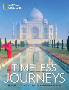Timeless Journeys: Travels to the World´s Legen...