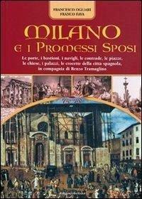Milano e i Promessi Sposi. Le porte, i bastioni, le contrade, le ...