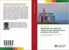 Qualidade de grãos de milho na pós-colheita para produção de etanol - Coradi, Paulo Carteri