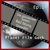 Planet Film Geek, PFG Episode 14: Die glorreichen Sieben, Bad Moms, Snowden (MP3-Download)