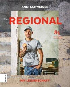 Regional mit Leidenschaft (eBook, ePUB) - Schweiger, Andi