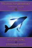 A Future Song (Uncollected Anthology: Fortune Tales, #9) (eBook, ePUB)