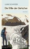 Die Stille der Gletscher (eBook, ePUB)