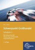 Schuljahr 3 / Schwerpunkt Großhandel, Ausgabe Baden-Württemberg
