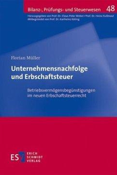 Unternehmensnachfolge und Erbschaftsteuer - Müller, Florian