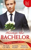 Wedding Party Collection: Always The Bachelor: Best Man's Conquest / One Night with the Best Man / The Bridesmaid's Best Man (eBook, ePUB)