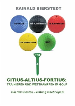 Citius - Altius - Fortius: Trainieren und wettkämpfen im Golf