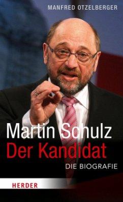 Martin Schulz - Der Kandidat