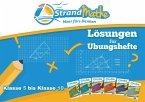 StrandMathe Lösungsheft zu Übungsheften Klasse 5-10: Lösungswege - Rechenschritte - Erklärungen