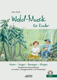 Wald-Musik für Kinder - Schuh, Karin