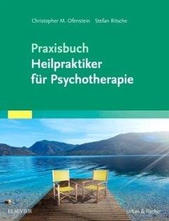 Praxisbuch Heilpraktiker für Psychotherapie - Ofenstein, Christopher; Ritsche, Stefan