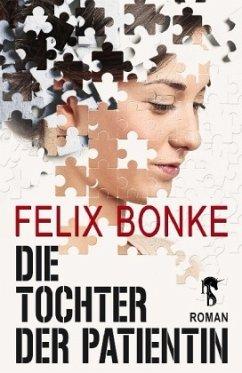 Die Tochter der Patientin - Bonke, Felix