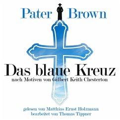 Pater Brown - Das Blaue Kreuz (MP3-Download) - Chesterton, Gilbert Keith; Tippner, Thomas