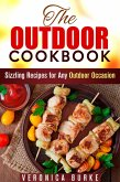 The Outdoor Cookbook: 50 Sizzling Recipes for Any Outdoor Occasion! (BBQ & Picnic) (eBook, ePUB)
