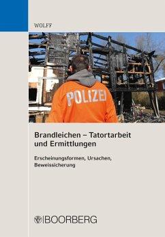 Brandleichen - Tatortarbeit und Ermittlungen (eBook, PDF) - Wolff, Olaf Eduard
