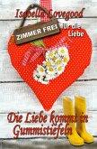 Die Liebe kommt in Gummistiefeln (eBook, ePUB)
