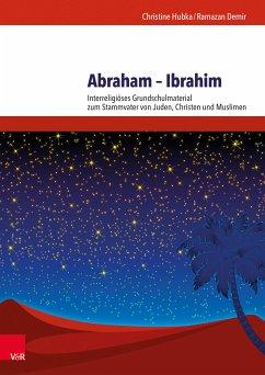 Abraham - Ibrahim (eBook, PDF) - Hubka, Christine; Demir, Ramazan