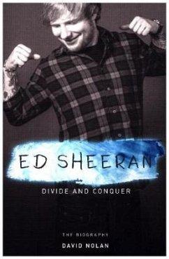 Ed Sheeran: Divide & Conquer (The Unauthorised Biography) - Nolan, David