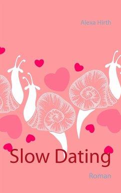 Slow Dating - Hirth, Alexa