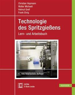 Technologie des Spritzgießens - Hopmann, Christian;Michaeli, Walter;Greif, Helmut