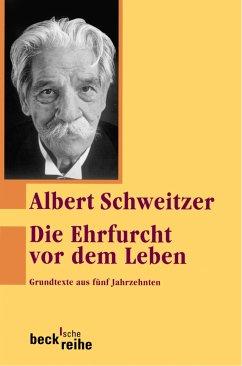 Die Ehrfurcht vor dem Leben (eBook, ePUB) - Schweitzer, Albert