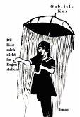 DU lässt mich nicht im Regen stehen (eBook, ePUB)