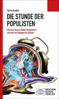Die Stunde der Populisten - Hartleb, Florian