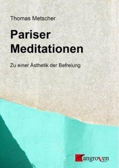 Pariser Meditationen - Metscher, Thomas