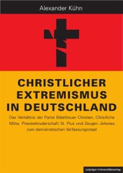 Christlicher Extremismus in Deutschland - Kühn, Alexander