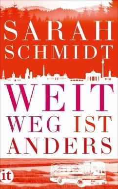 Weit weg ist anders (eBook, ePUB) - Schmidt, Sarah