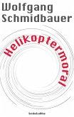 Helikoptermoral (eBook, ePUB)