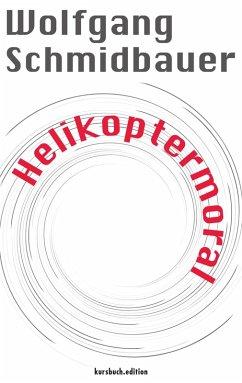 Helikoptermoral (eBook, ePUB) - Schmidbauer, Wolfgang