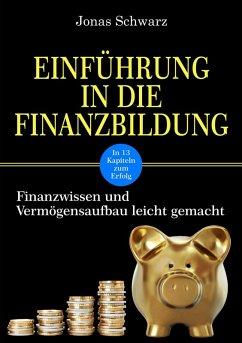 Einführung in die Finanzbildung (eBook, ePUB) - Schwarz, Jonas