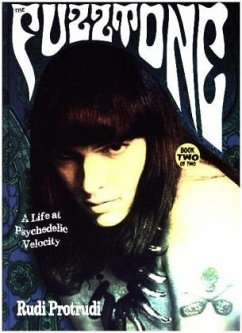 The Fuzztone - A Life at Psychedelic Velocity - Protrudi, Rudi
