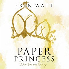 Paper Princess - Die Versuchung / Paper Bd.1 (MP3-Download) - Watt, Erin