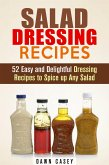 Salad Dressing Recipes: 52 Easy and Delightful Dressing Recipes to Spice up Any Salad (Vegetarian & Weight Loss) (eBook, ePUB)