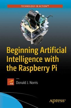 Beginning Artificial Intelligence with the Raspberry Pi - Norris, Donald J.