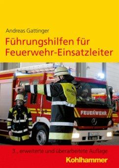 Führungshilfen für Feuerwehr-Einsatzleiter - Gattinger, Andreas