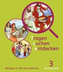 fragen - suchen - entdecken. Schülerbuch 3. Schuljahr. Religion in der Grundschule. Ausgabe für Bayern