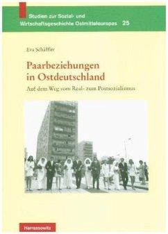 Paarbeziehungen in Ostdeutschland - Schäffler, Eva