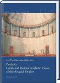 Parthika. Greek and Roman Authors' Views of the Arsacid Empire / Griechisch-römische Bilder des Arsakidenreiches
