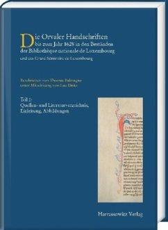 Die Orvaler Handschriften bis zum Jahr 1628 in den Beständen der Bibliotheque Nationale de Luxembourg und des Grand Séminaire de Luxembourg