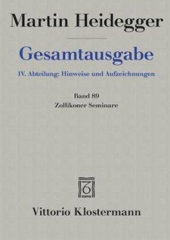 Gesamtausgabe. 4 Abteilungen / Zollikoner Seminare - Heidegger, Martin