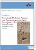 Die regionale Mythologie Ägyptens nach Ausweis der geographischen Prozessionen in den späten Tempeln