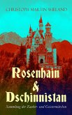 Rosenhain & Dschinnistan: Sammlung der Zauber- und Geistermärchen (eBook, ePUB)