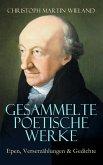 Sämtliche poetische Werke: Epen, Verserzählungen & Gedichte (Vollständige Ausgabe) (eBook, ePUB)