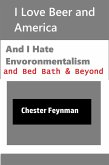 I Love Beer and America, and I Hate Environmentalism and Bed Bath & Beyond (eBook, ePUB)